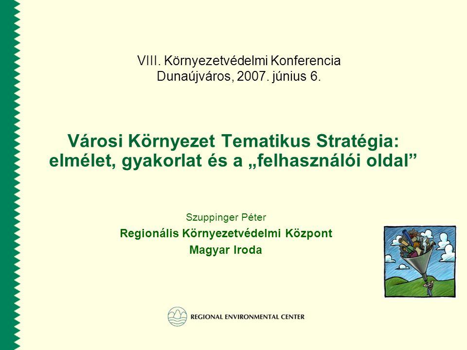 VIII. Környezetvédelmi Konferencia Dunaújváros, 2007.