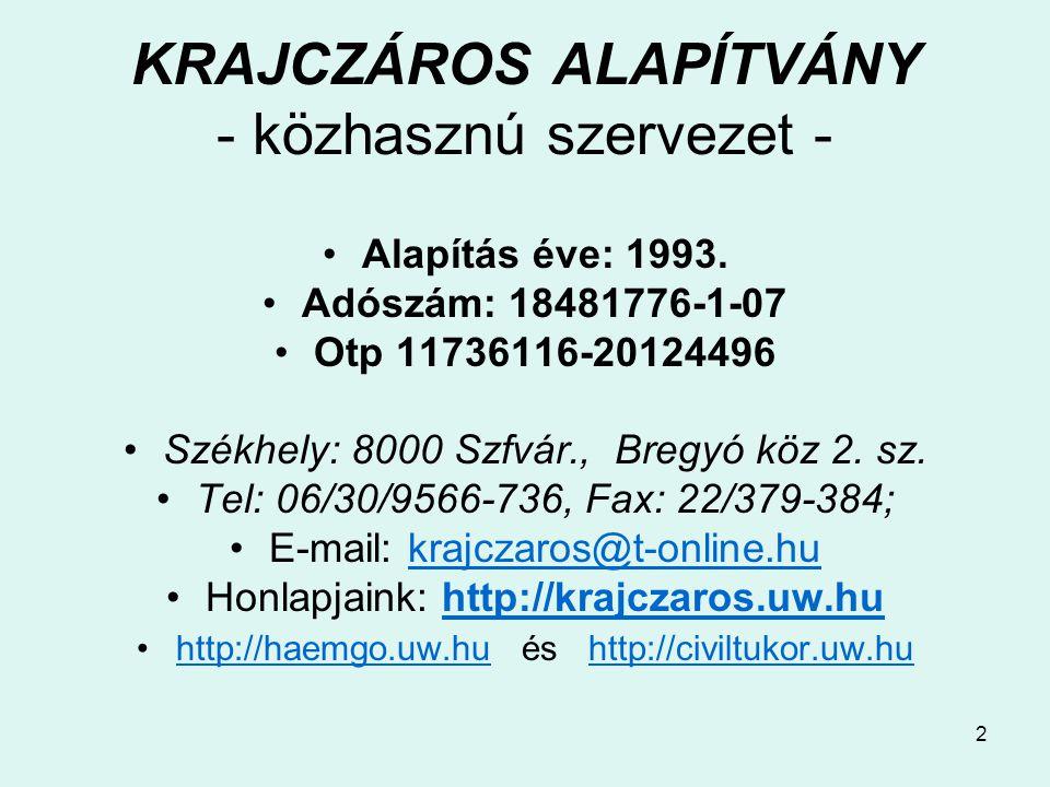 2 KRAJCZÁROS ALAPÍTVÁNY - közhasznú szervezet - •Alapítás éve: 1993.