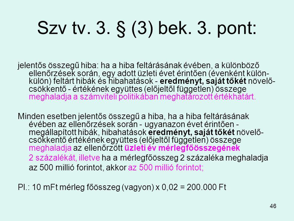 46 Szv tv.3. § (3) bek. 3.