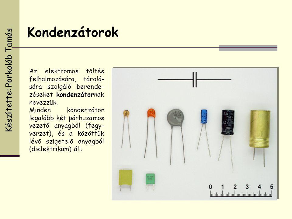 Kondenzátorok Az elektromos töltés felhalmozására, tárolá- sára szolgáló berende- zéseket kondenzátornak nevezzük. Minden kondenzátor legalább két pár