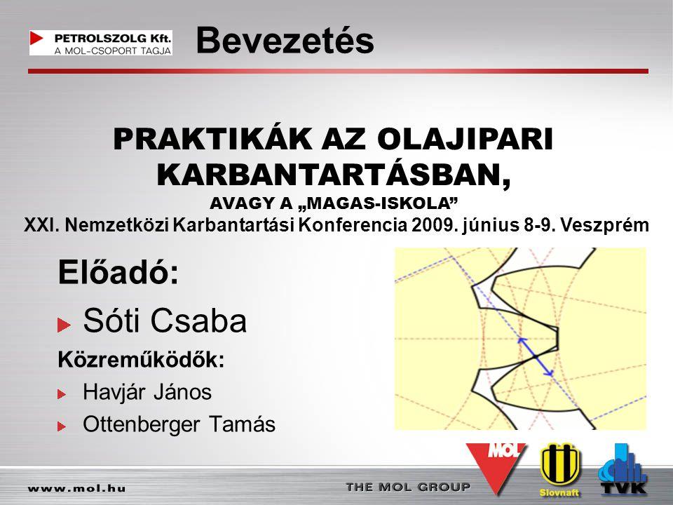 Cégadatok Tulajdoni viszony: Petrolszolg Kft.->100 %-os MOL Slovnaft MaO ZRt.