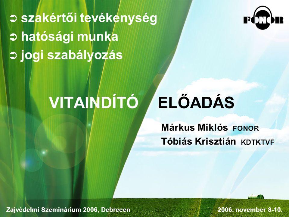 VITAINDÍTÓ ELŐADÁS  szakértői tevékenység  hatósági munka  jogi szabályozás Márkus Miklós FONOR Tóbiás Krisztián KDTKTVF Zajvédelmi Szeminárium 2006, Debrecen2006.