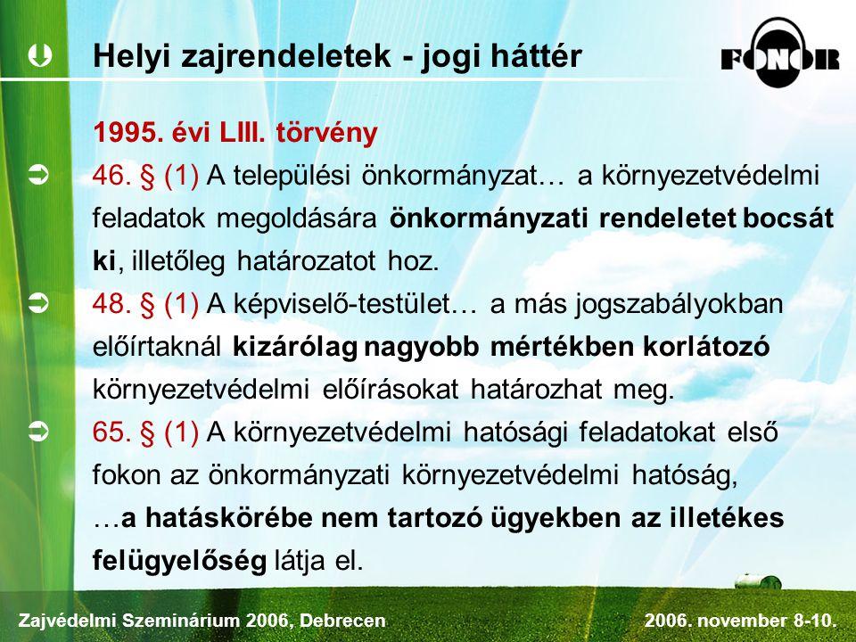  Helyi zajrendeletek - jogi háttér 1995.évi LIII.