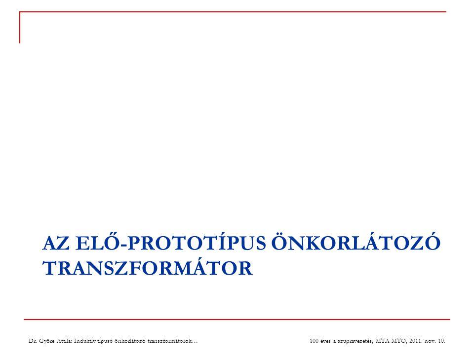 Az elő-prototípus önkorlátozó transzformátor ParaméterÉrtékParaméterÉrték Látszólagos teljesítmény20 kVAVasmag átmérője134 mm Primer feszültség1400 VJárom hossza1148 mm Primer áram14,3 AOszlop magassága826 mm Primer menetszám364 Szekunder feszültség108,3 V Szekunder áram184,7 A Fő szekunder tekercs menetszáma(i) 10-14-20-28 Kiegészítő szekunder tekercs menetszáma(i) 10-14-20-28 Tervezett értékek: Dr.