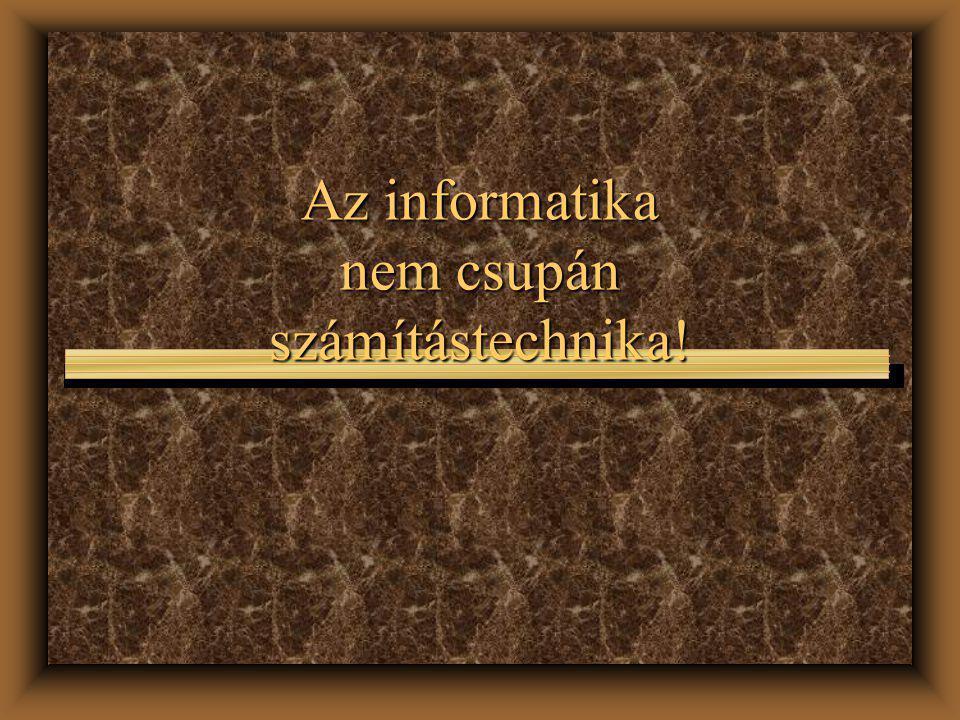 Az információ fogalma: u tény, u adat, u ismeret, u tapasztalat, amelyet felhasználva valamely változást észlelhetünk. (Ez a meghatározás önkényes, lá