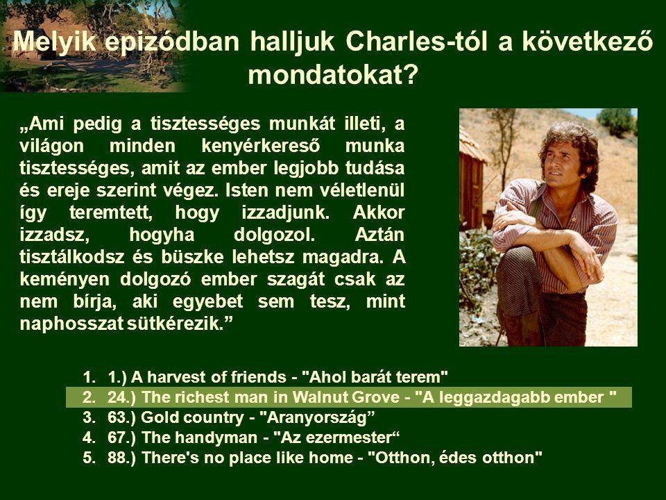 Melyik epizódban halljuk Charles-tól a következő mondatokat.