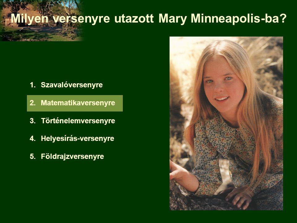 Milyen versenyre utazott Mary Minneapolis-ba.