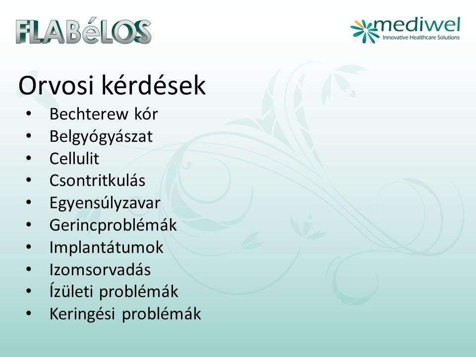Orvosi kérdések • Bechterew kór • Belgyógyászat • Cellulit • Csontritkulás • Egyensúlyzavar • Gerincproblémák • Implantátumok • Izomsorvadás • Ízületi problémák • Keringési problémák