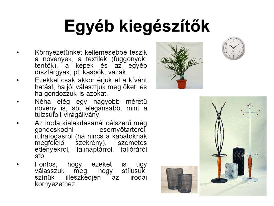 Egyéb kiegészítők •Környezetünket kellemesebbé teszik a növények, a textilek (függönyök, terítők), a képek és az egyéb dísztárgyak, pl. kaspók, vázák.