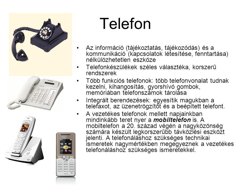 Telefon •Az információ (tájékoztatás, tájékozódás) és a kommunikáció (kapcsolatok létesítése, fenntartása) nélkülözhetetlen eszköze •Telefonkészülékek