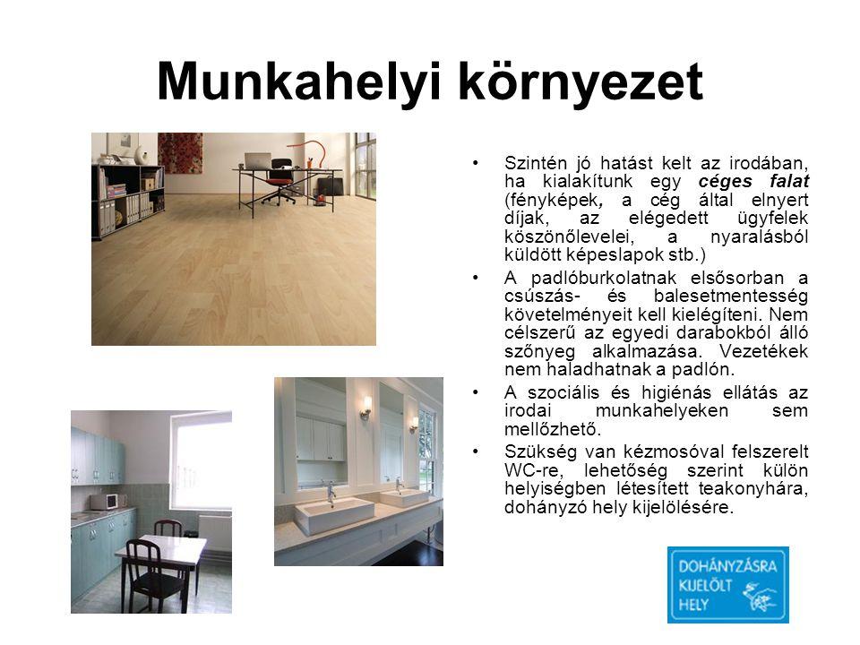 Munkahelyi környezet •Szintén jó hatást kelt az irodában, ha kialakítunk egy céges falat (fényképek, a cég által elnyert díjak, az elégedett ügyfelek