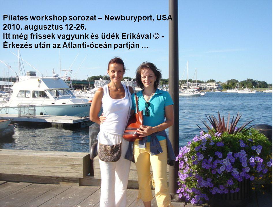 Pilates workshop sorozat – Newburyport, USA 2010.augusztus 12-26.