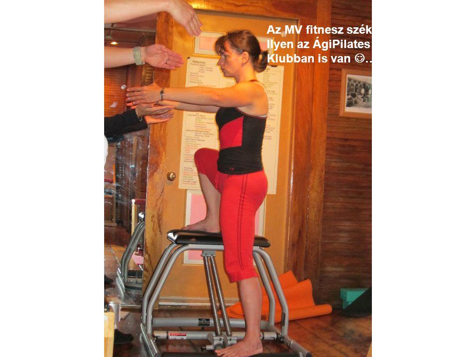 Az MV fitnesz szék Ilyen az ÁgiPilates Klubban is van  …