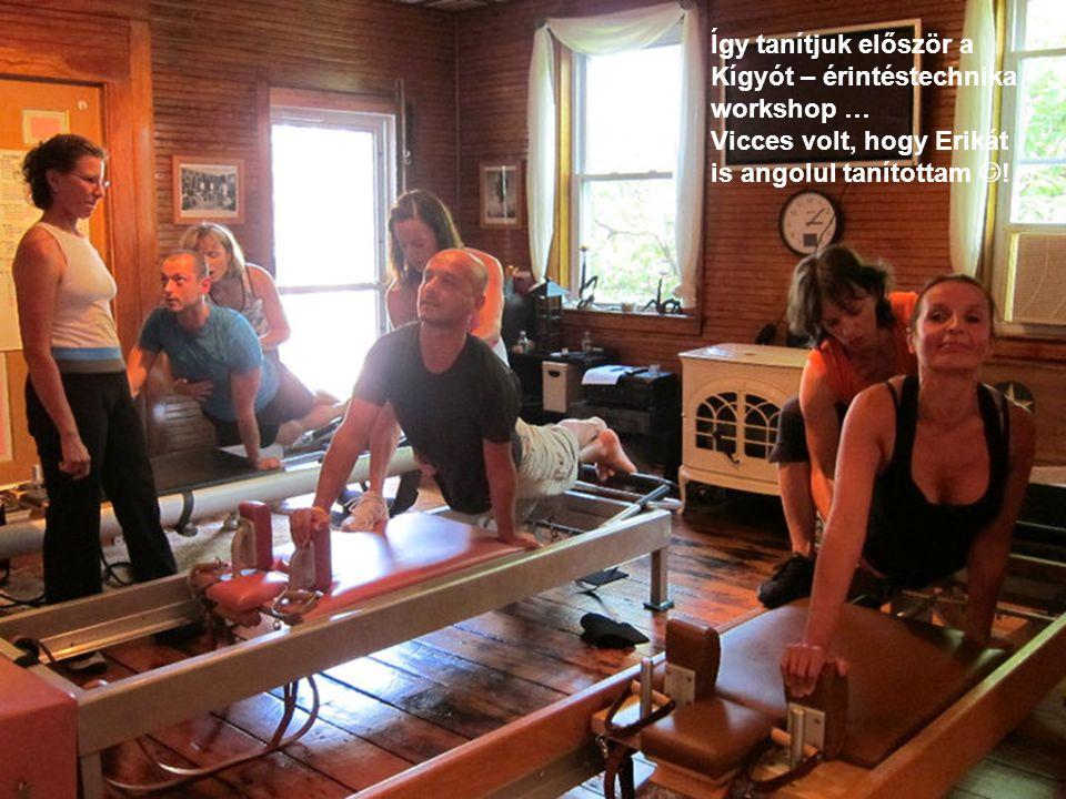 Így tanítjuk először a Kígyót – érintéstechnika workshop … Vicces volt, hogy Erikát is angolul tanítottam  !