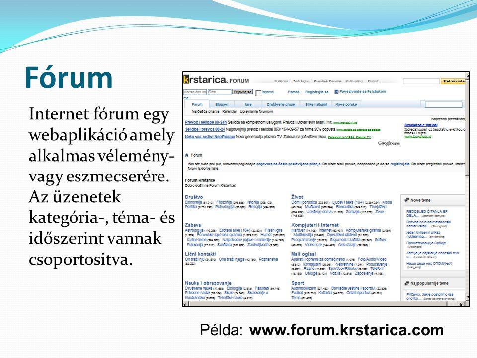 Fórum Internet fórum egy webaplikáció amely alkalmas vélemény- vagy eszmecserére.