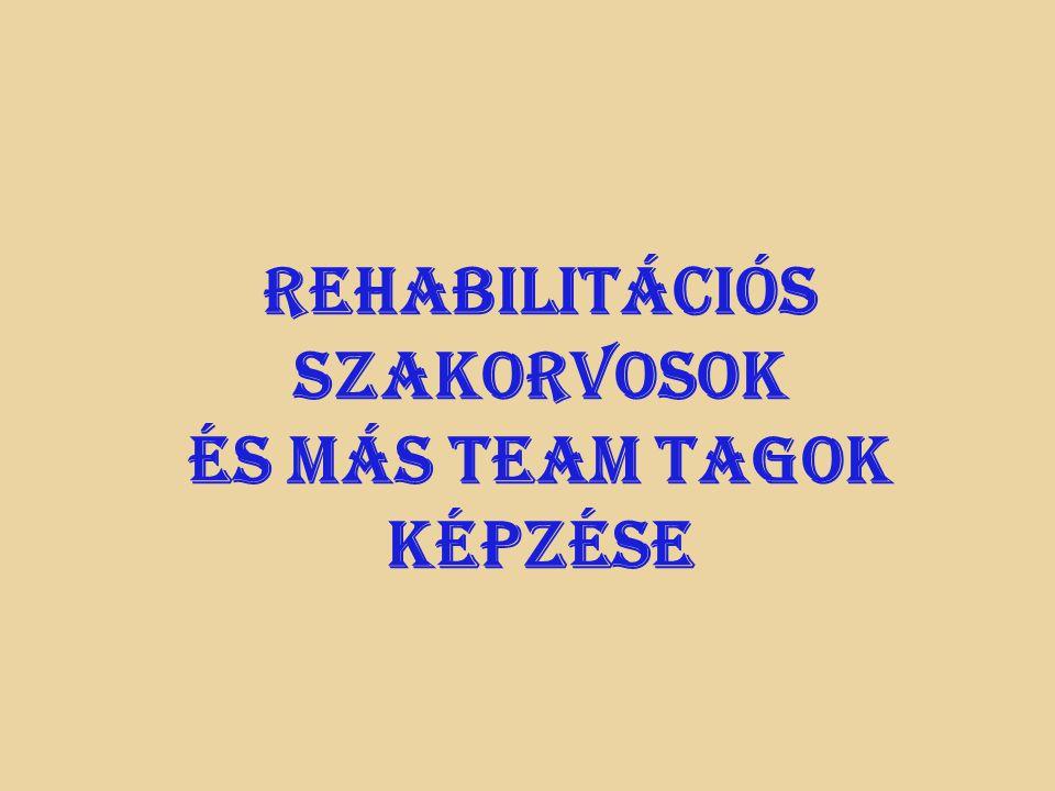 Rehabilitációs szakorvosok és más team tagok képzése