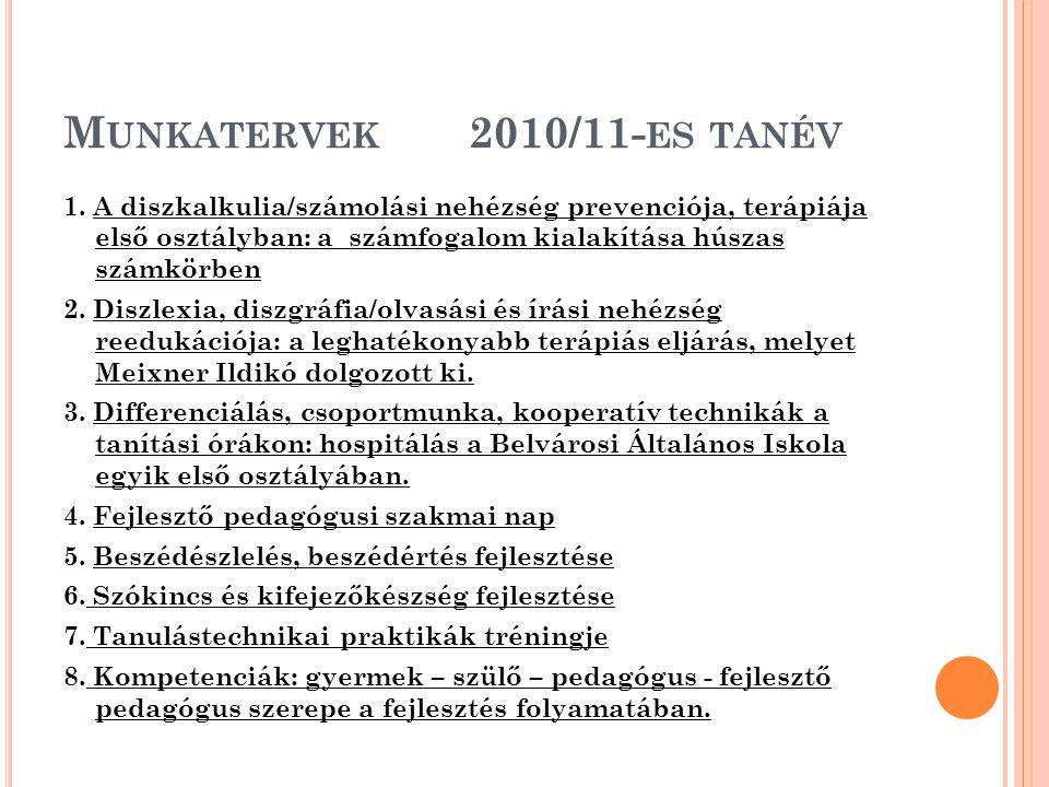 M UNKATERVEK 2010/11- ES TANÉV 1. A diszkalkulia/számolási nehézség prevenciója, terápiája első osztályban: a számfogalom kialakítása húszas számkörbe