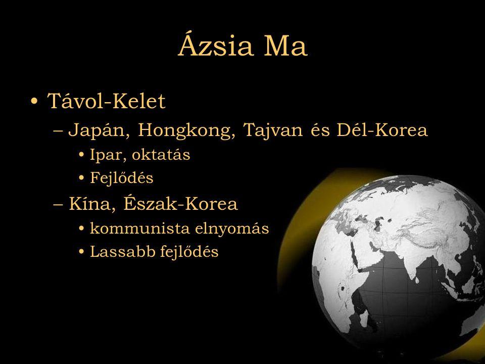 2007.08.03Az el nem kötelezettek Ázsia Ma •Távol-Kelet –Japán, Hongkong, Tajvan és Dél-Korea •Ipar, oktatás •Fejlődés –Kína, Észak-Korea •kommunista e