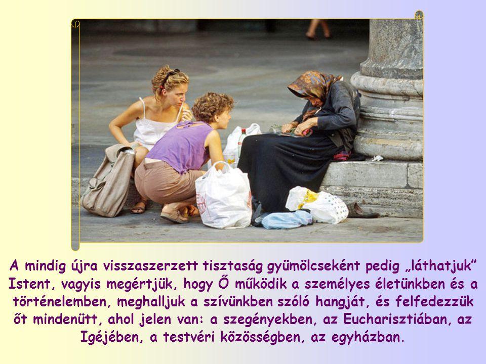 """""""Boldogok a tisztaszívűek, mert meglátják az Istent."""" (Mt 5,8)."""