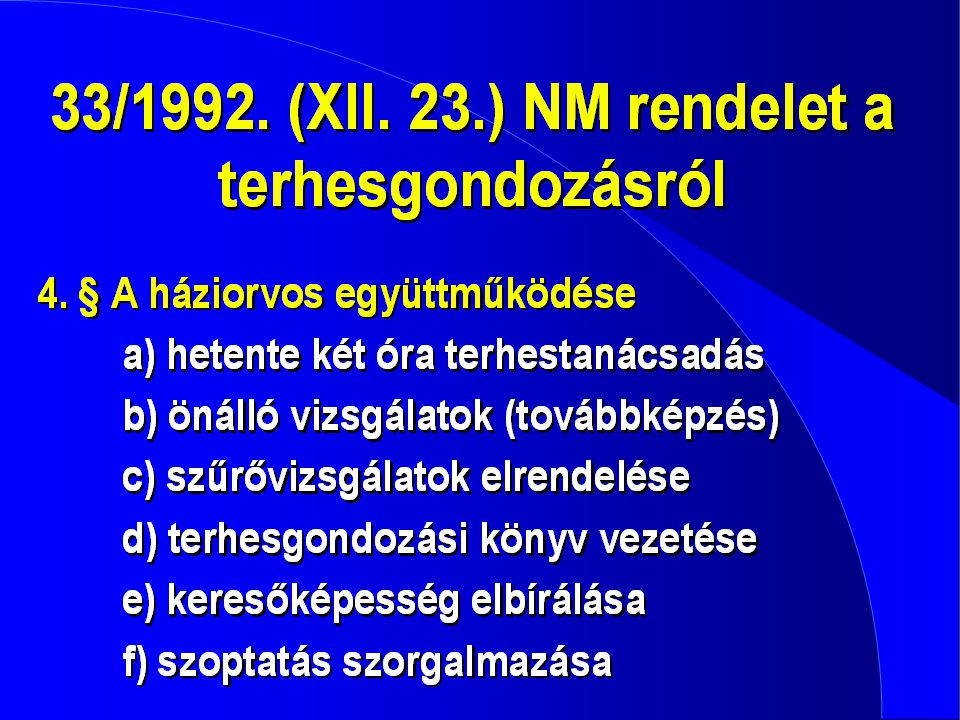 META-ANALÍZISEK •antenatális tesztek gyakorisága •hospitalizáció időtartama •magzati elhalások aránya Alfirevic Z, Neilson JP.