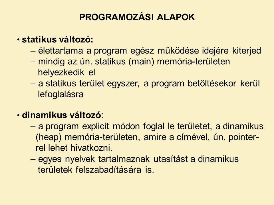 • statikus változó: – élettartama a program egész működése idejére kiterjed – mindig az ún.