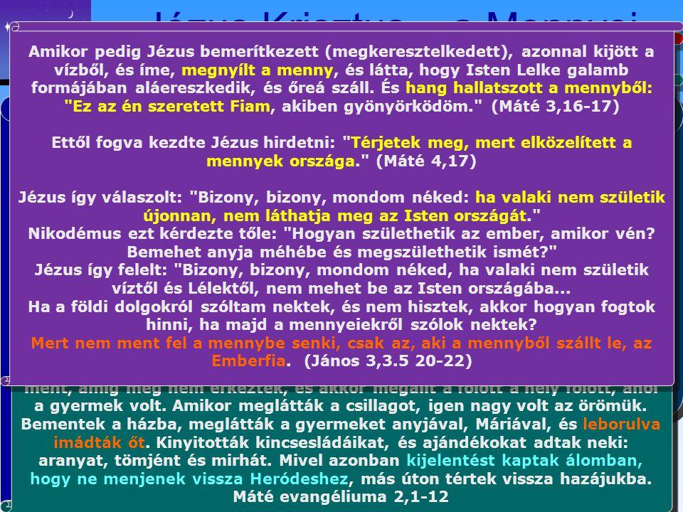 """Jézus Krisztus – a Mennyei Ember  Létezett, mielőtt a földre jött volna –Honnan van a lelkünk?  Fogantatása nem emberi – Istentől volt –""""Szűznemzés"""""""
