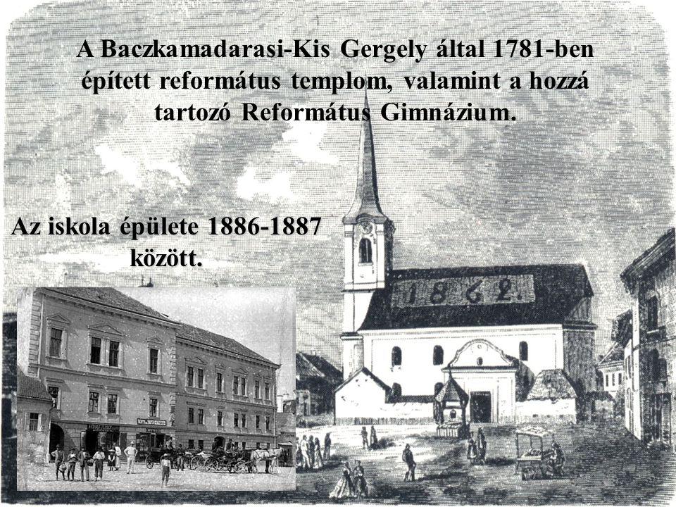 A Baczkamadarasi-Kis Gergely által 1781-ben épített református templom, valamint a hozzá tartozó Református Gimnázium. Az iskola épülete 1886-1887 köz