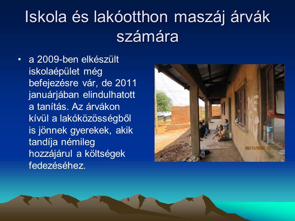 Iskola és lakóotthon maszáj árvák számára •a 2009-ben elkészült iskolaépület még befejezésre vár, de 2011 januárjában elindulhatott a tanítás.