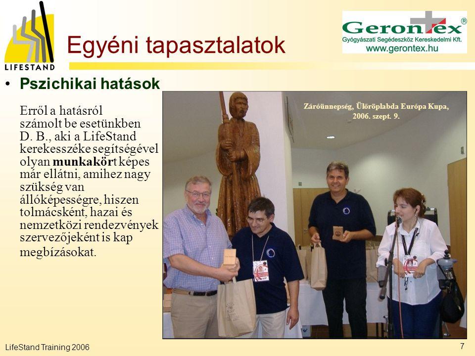LifeStand Training 2006 7 Egyéni tapasztalatok Erről a hatásról számolt be esetünkben D. B., aki a LifeStand kerekesszéke segítségével olyan munkakört