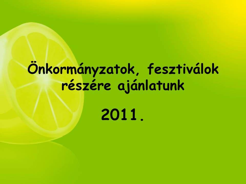 Önkormányzatok, fesztiválok részére ajánlatunk 2011.