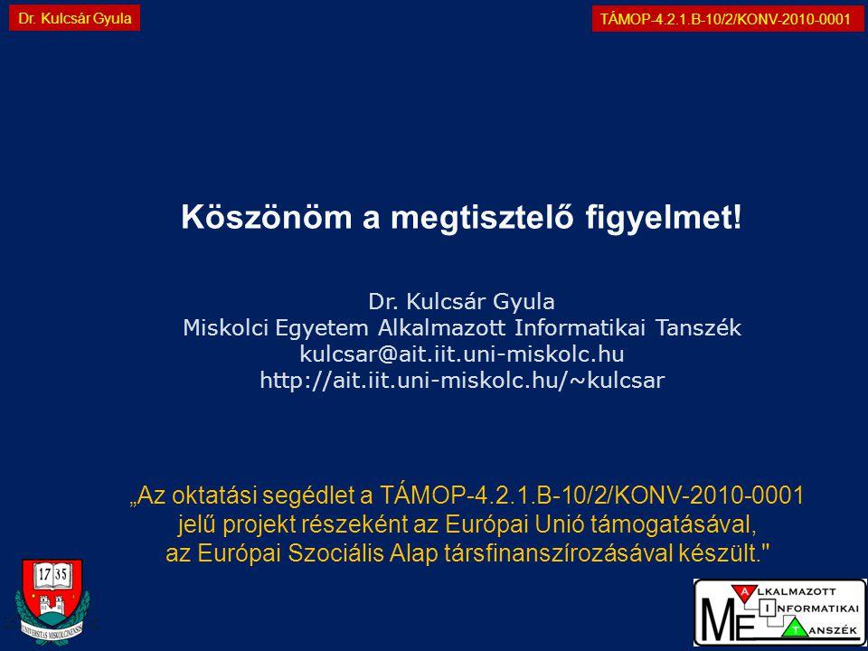 """TÁMOP-4.2.1.B-10/2/KONV-2010-0001 Dr. Kulcsár Gyula """"Az oktatási segédlet a TÁMOP-4.2.1.B-10/2/KONV-2010-0001 jelű projekt részeként az Európai Unió t"""