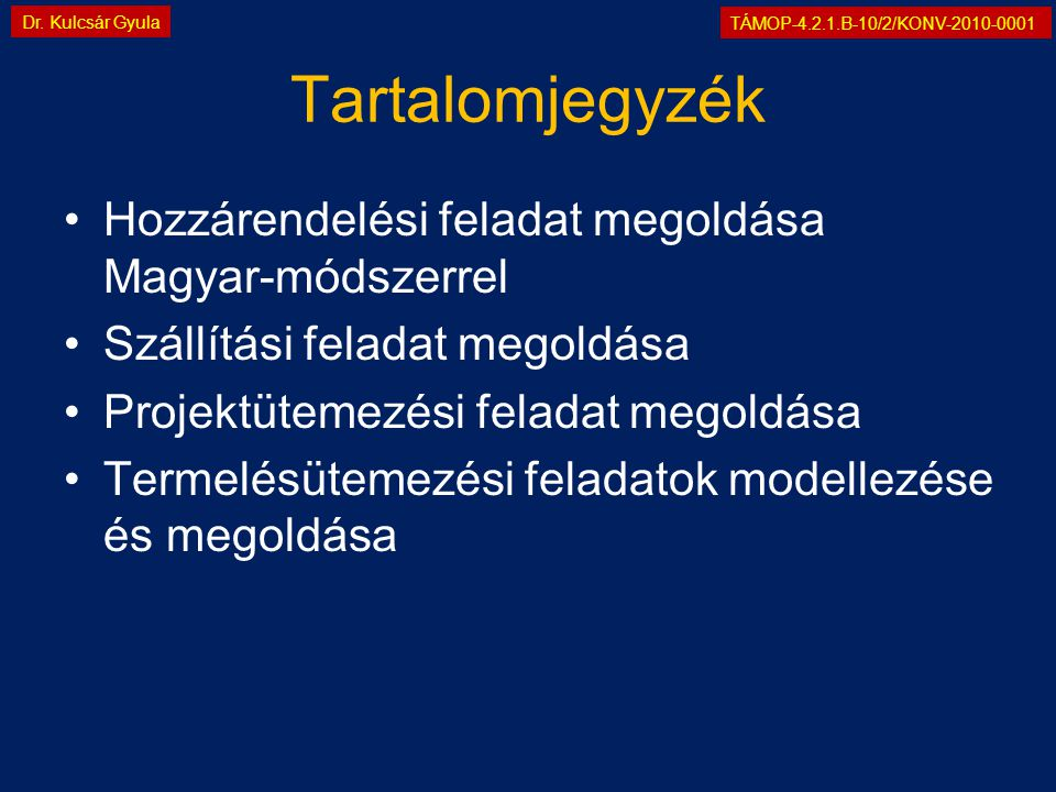 TÁMOP-4.2.1.B-10/2/KONV-2010-0001 Dr.Kulcsár Gyula 1.