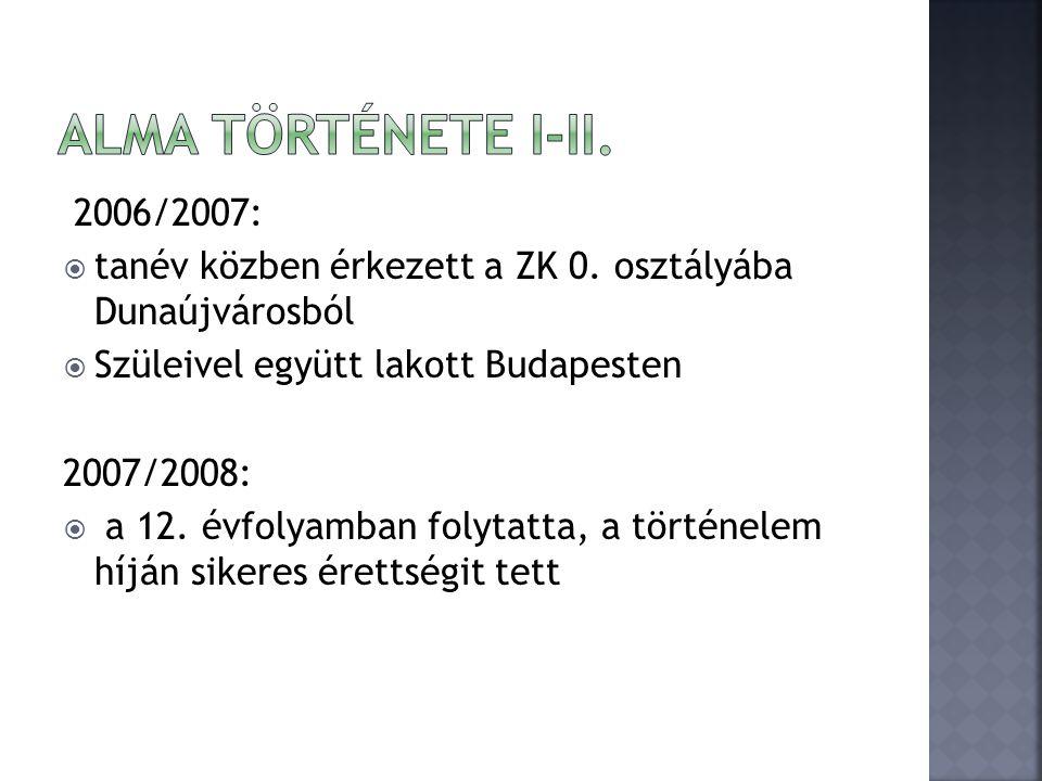 2006/2007:  tanév közben érkezett a ZK 0.