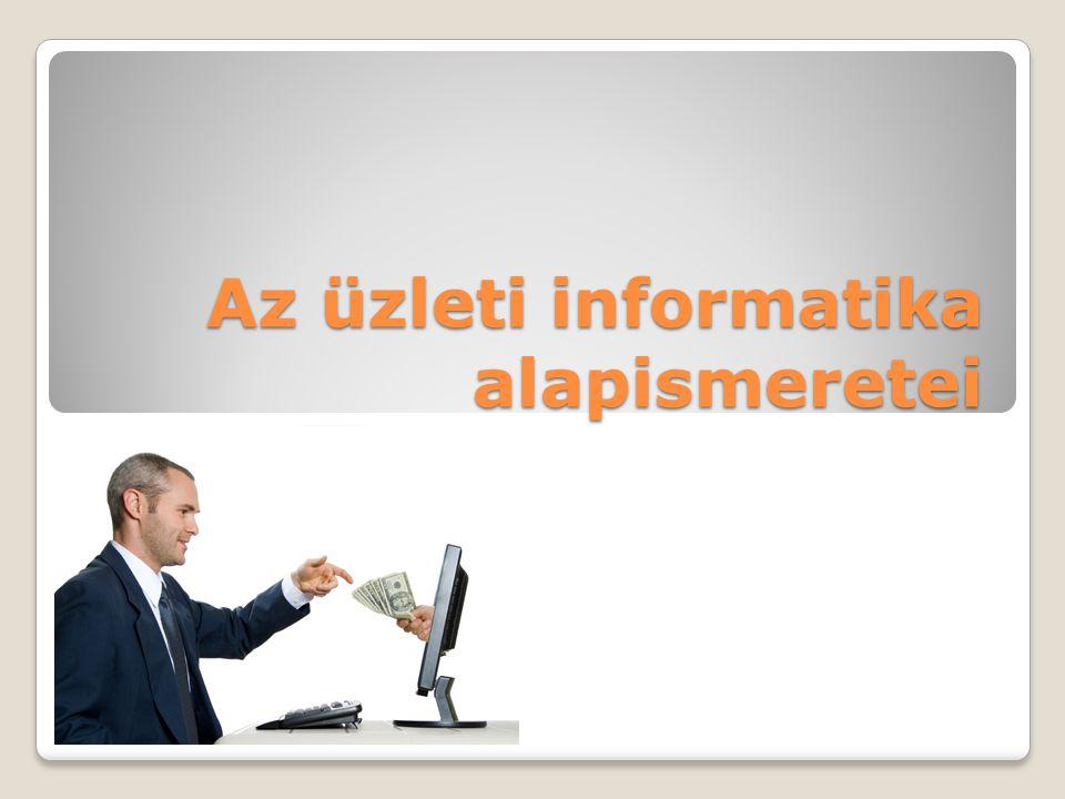 Az üzleti informatika alapismeretei