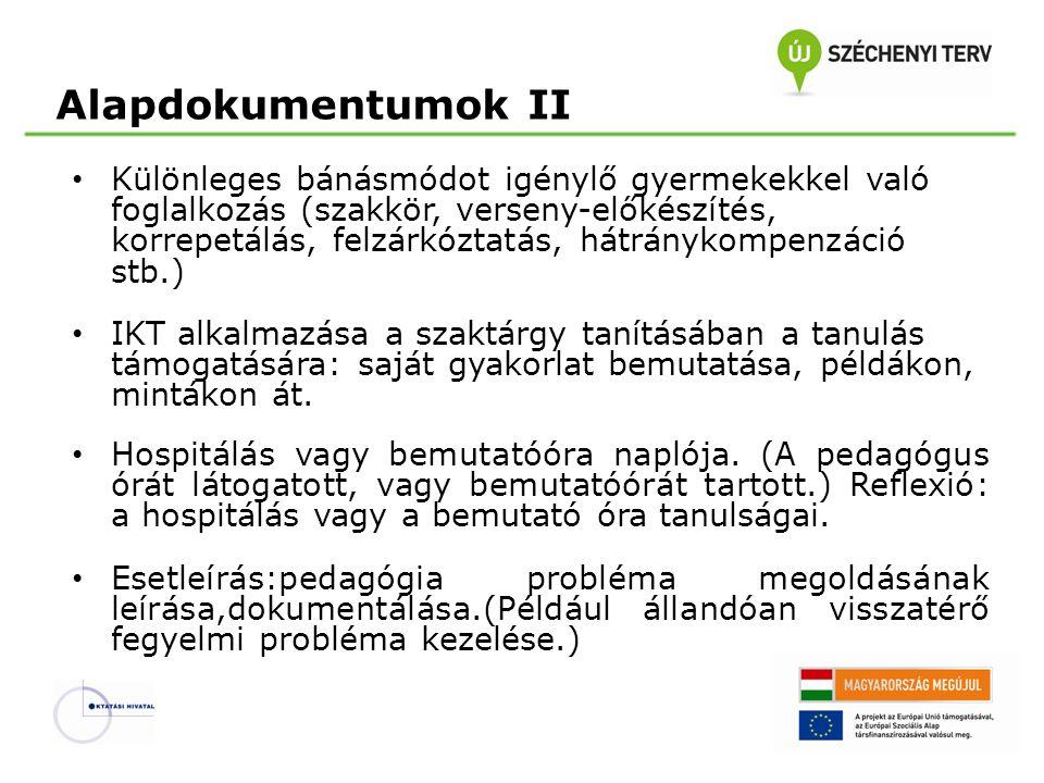 Alapdokumentumok II • Különleges bánásmódot igénylő gyermekekkel való foglalkozás (szakkör, verseny-előkészítés, korrepetálás, felzárkóztatás, hátrány