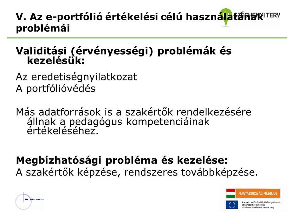 V. Az e-portfólió értékelési célú használatának problémái Validitási (érvényességi) problémák és kezelésük: Az eredetiségnyilatkozat A portfólióvédés