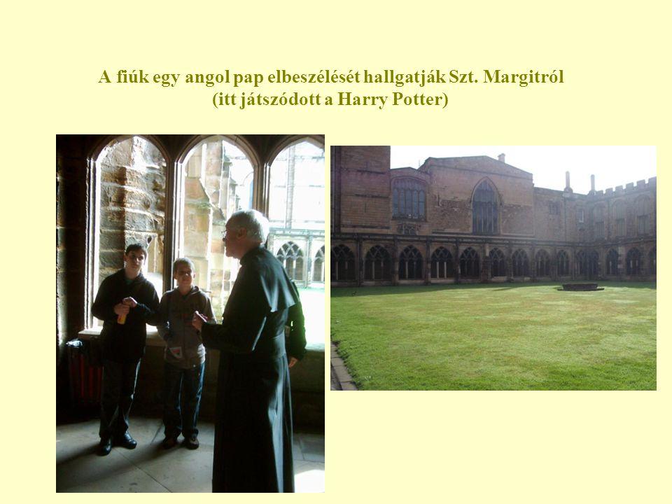 A fiúk egy angol pap elbeszélését hallgatják Szt. Margitról (itt játszódott a Harry Potter)