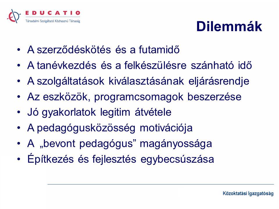 """Dilemmák •A szerződéskötés és a futamidő •A tanévkezdés és a felkészülésre szánható idő •A szolgáltatások kiválasztásának eljárásrendje •Az eszközök, programcsomagok beszerzése •Jó gyakorlatok legitim átvétele •A pedagógusközösség motivációja •A """"bevont pedagógus magányossága •Építkezés és fejlesztés egybecsúszása"""