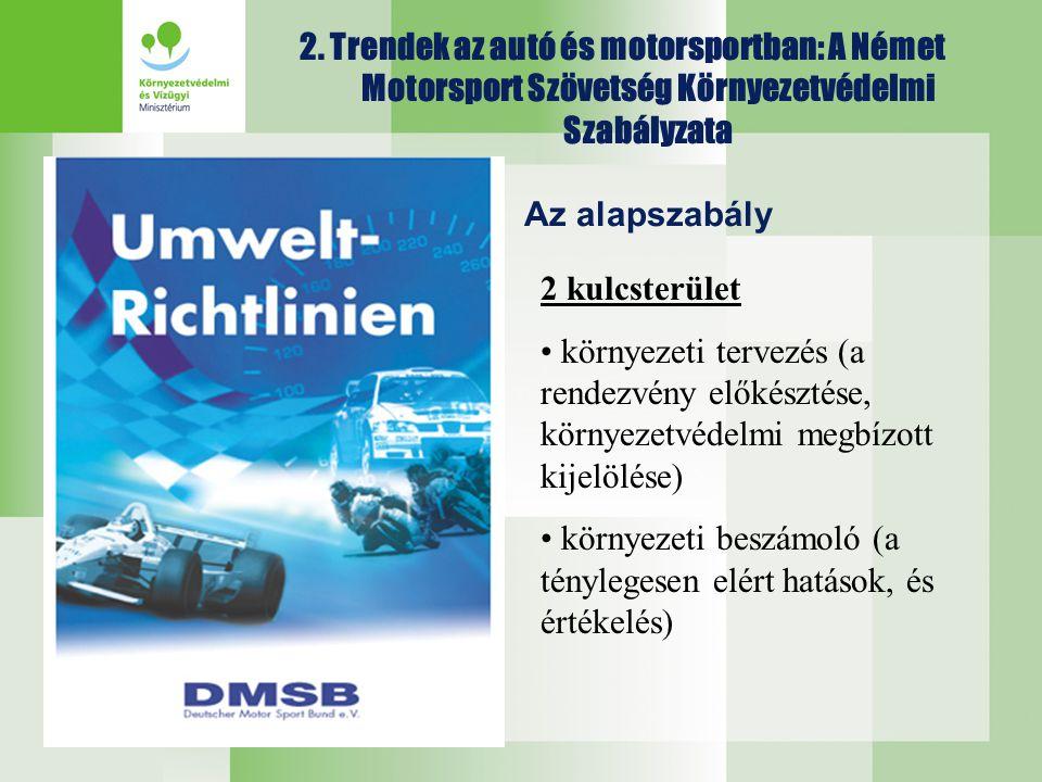2 kulcsterület • környezeti tervezés (a rendezvény előkésztése, környezetvédelmi megbízott kijelölése) • környezeti beszámoló (a ténylegesen elért hat