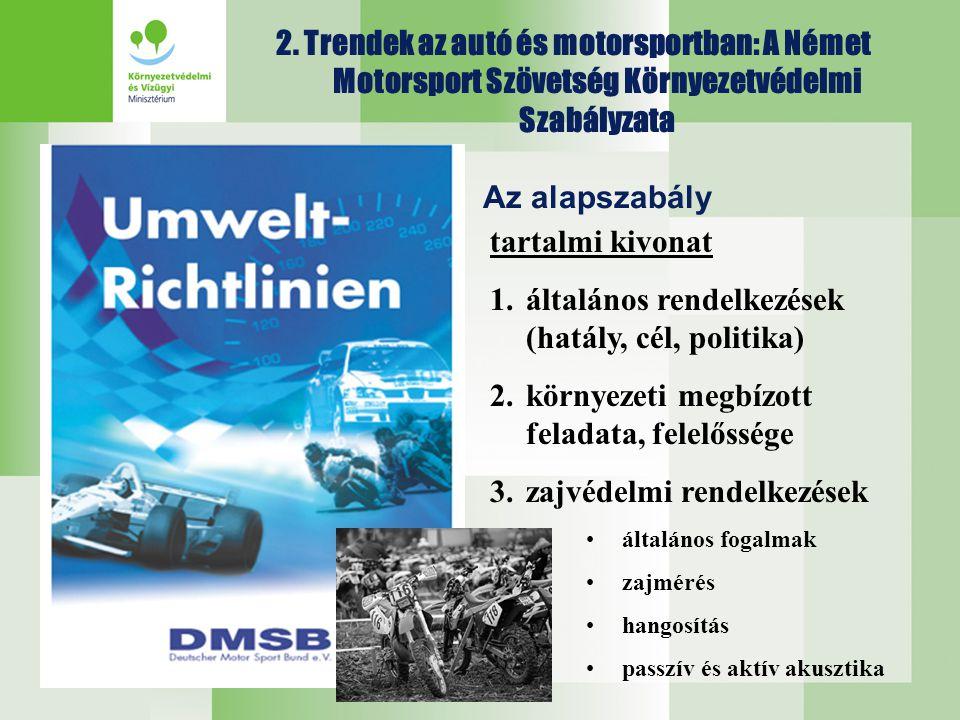 2. Trendek az autó és motorsportban: A Német Motorsport Szövetség Környezetvédelmi Szabályzata Az alapszabály tartalmi kivonat 1.általános rendelkezés