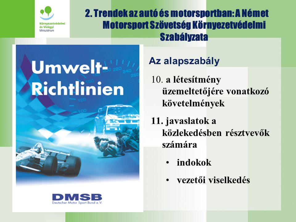 2. Trendek az autó és motorsportban: A Német Motorsport Szövetség Környezetvédelmi Szabályzata Az alapszabály 10. a létesítmény üzemeltetőjére vonatko