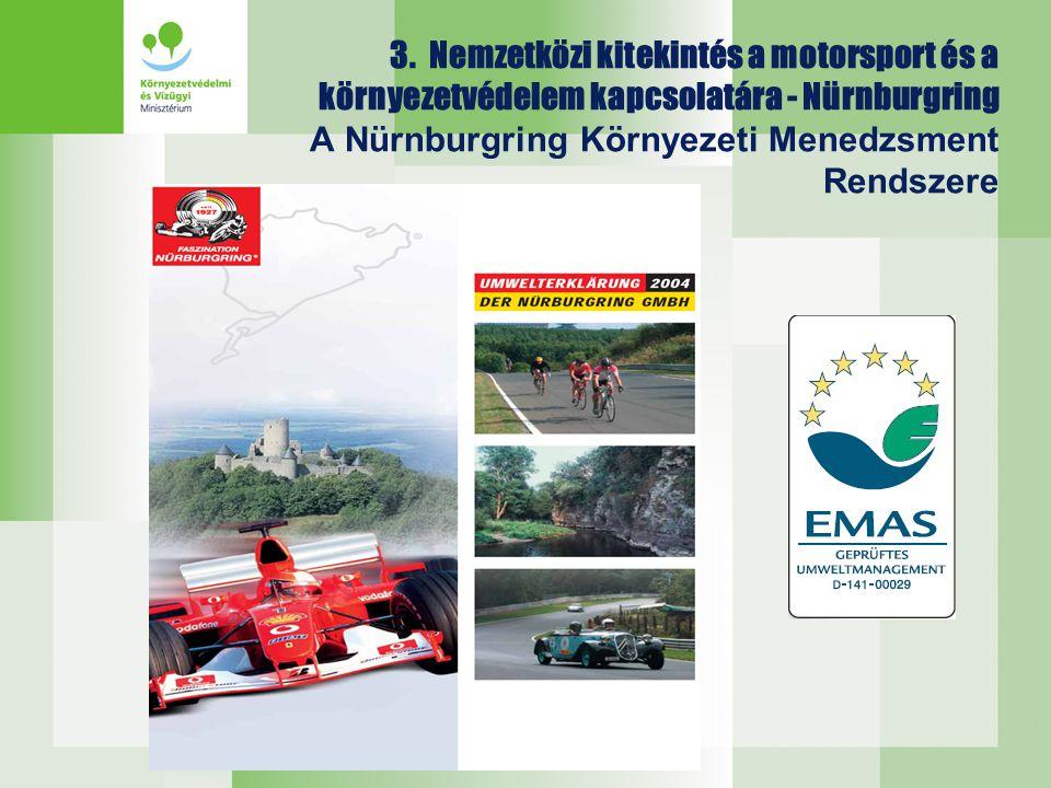 3. Nemzetközi kitekintés a motorsport és a környezetvédelem kapcsolatára - Nürnburgring A Nürnburgring Környezeti Menedzsment Rendszere
