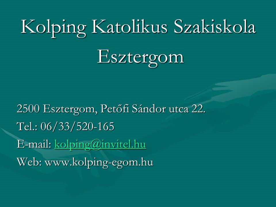 Kolping Katolikus Szakiskola Esztergom Esztergom 2500 Esztergom, Petőfi Sándor utca 22.