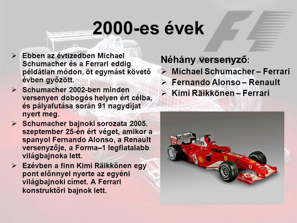 2000-es évek  Ebben az évtizedben Michael Schumacher és a Ferrari eddig példátlan módon, öt egymást követő évben győzött.  Schumacher 2002-ben minde