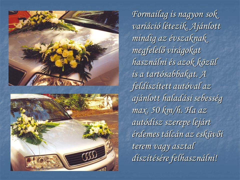 Formailag is nagyon sok variáció létezik. Ajánlott mindig az évszaknak megfelelő virágokat használni és azok közül is a tartósabbakat. A feldíszített