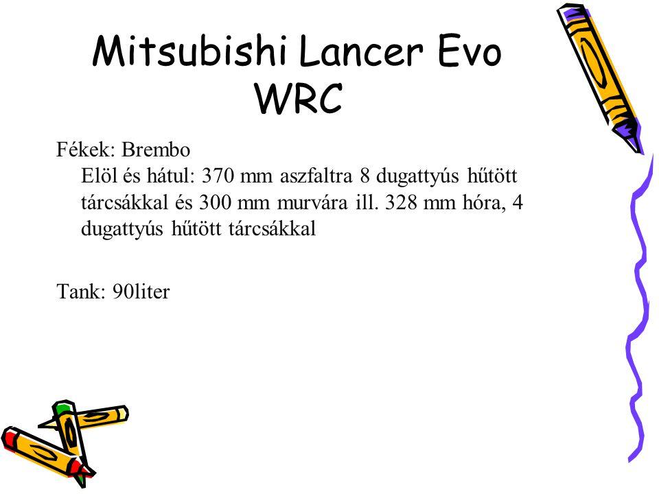 Mitsubishi Lancer Evo WRC Fékek: Brembo Elöl és hátul: 370 mm aszfaltra 8 dugattyús hűtött tárcsákkal és 300 mm murvára ill. 328 mm hóra, 4 dugattyús