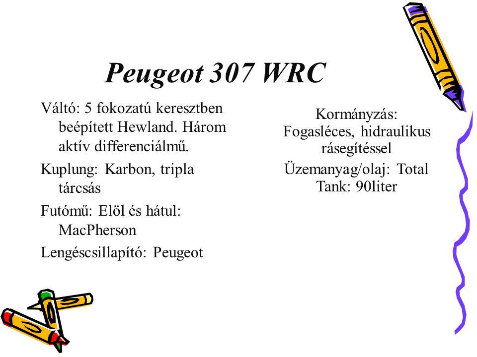 Peugeot 307 WRC Váltó: 5 fokozatú keresztben beépített Hewland. Három aktív differenciálmű. Kuplung: Karbon, tripla tárcsás Futómű: Elöl és hátul: Mac