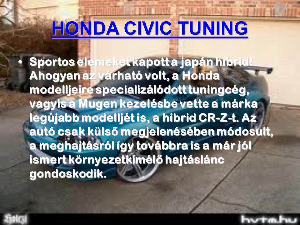 HONDA CIVIC TUNING A Honda gyári tuning részlege a Mugen mindig előrukkol valami igazán ütős újdonsággal.