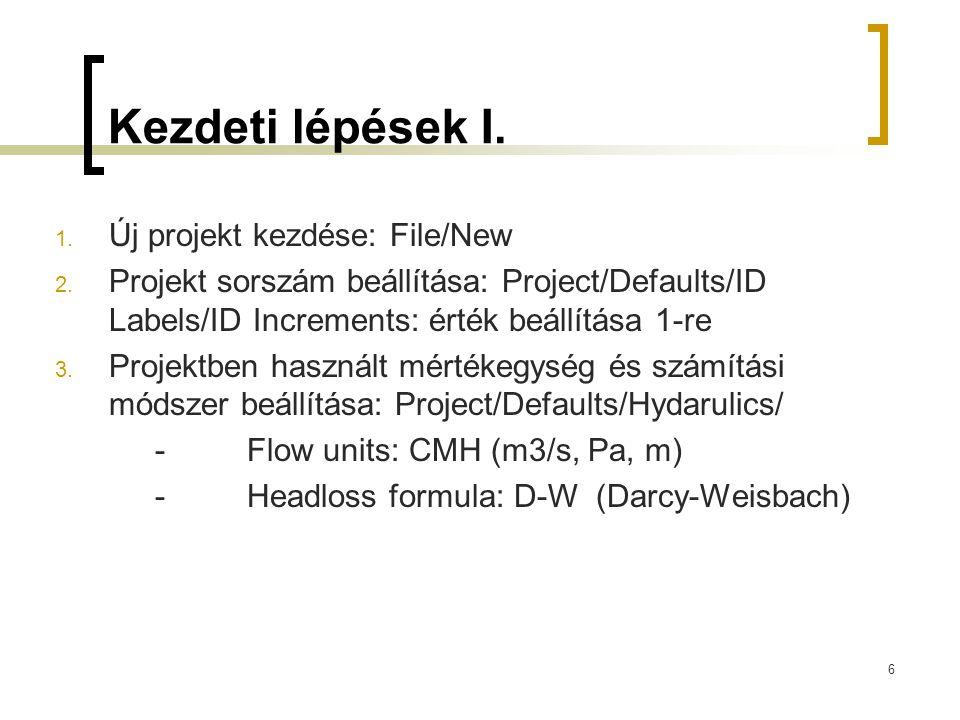 Kezdeti lépések I. 1. Új projekt kezdése: File/New 2. Projekt sorszám beállítása: Project/Defaults/ID Labels/ID Increments: érték beállítása 1-re 3. P