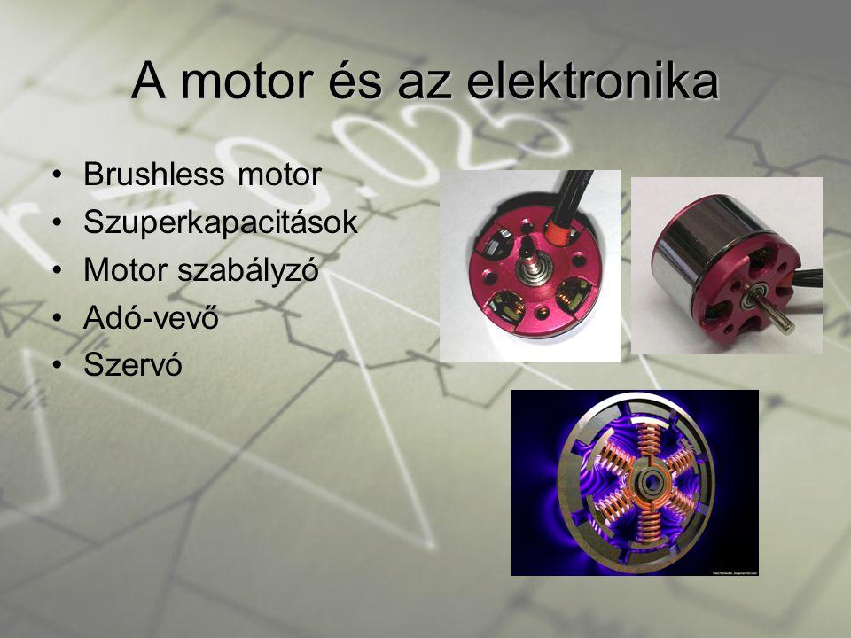 A motor és az elektronika •Brushless motor •Szuperkapacitások •Motor szabályzó •Adó-vevő •Szervó